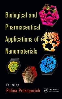 Polina Prokopovich - Biological and Pharmaceutical Applications of Nanomaterials