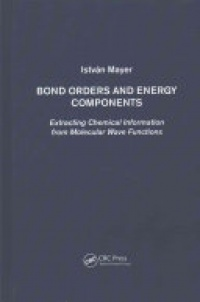 István Mayer - Bond Orders and Energy Components: Extracting Chemical Information from Molecular Wave Functions