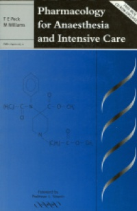 Peck T. - Pharmacology for Anaestheisa and Intensive Care