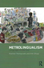Metrolingualism: Language in the City