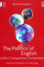The Politics of English: Conflict, Competition, Co-existence