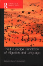 The Routledge Handbook of Migration and Language