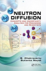 Neutron Diffusion: Concepts and Uncertainty Analysis for Engineers and Scientists