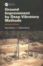 Ground Improvement by Deep Vibratory Methods, Second Edition