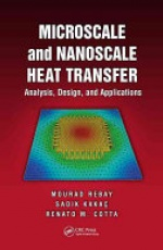 Microscale and Nanoscale Heat Transfer: Analysis, Design, and Application