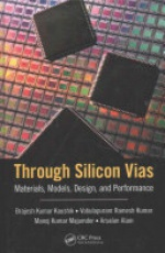 Through Silicon Vias: Materials, Models, Design, and Performance