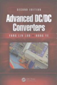 Fang Lin Luo, Hong Ye - Advanced DC/DC Converters, Second Edition