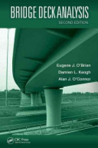 Eugene J. Obrien, Damien Keogh, Alan O'Connor - Bridge Deck Analysis, Second Edition