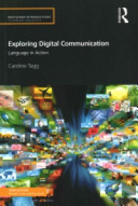 Tagg C. - Exploring Digital Communication: Language in Action