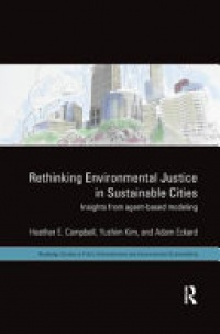 CAMPBELL - Rethinking Environmental Justice in Sustainable Cities: Insights from Agent-Based Modeling