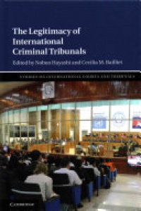 Hayashi - The Legitimacy of International Criminal Tribunals