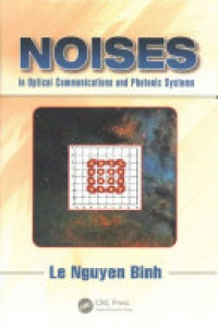 Le Nguyen Binh - Noises in Optical Communications and Photonic Systems
