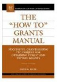 Bauer D. G. - The How To Grants Manual