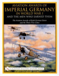 Neal W. O'Connor - Aviation Awards of Imperial Germany in World War I and the Men Who Earned Them