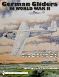 Wolfgang Mankau, Peter Petrick - German Gliders in World War II