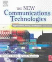 Mirabito M. M. - New Communications: Technologies Applications, Policy, and Impact