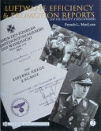 French Maclean - Luftwaffe Efficiency and Promotion Reports for the Knight's Cross Winners