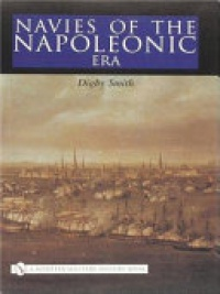 Digby Smith - Navies of the Napoleonic Era