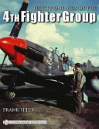 Frank Speer - Eighty-One Aces of the 4th Fighter Group