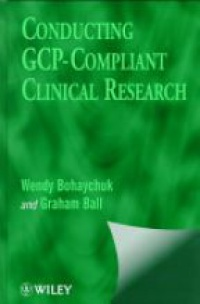 Bohaychuk W. - Conducting GCP-Compliant Clinical Research