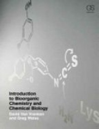 David Van Vranken,Gregory A. Weiss - Introduction to Bioorganic Chemistry and Chemical Biology