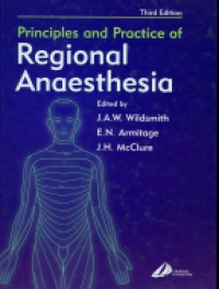 Wildsmith J.A.W. - Principles and Practice of Regional Anaesthesia, 3rd ed.