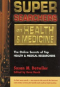 Super Searchers on Health and Medicine