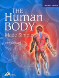 Tamir E. - The Human Body Made Simple 2nd ed.