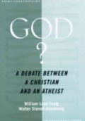 God ? A Debate Between a Christian and an Atheist