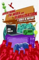 Advertising, the Media and Globalization