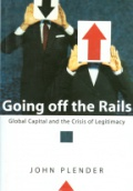Going off the Rails Global Capital and the Crisis of Legitimacy