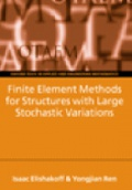 Finite Element Methods for Structures with Large Stochastic Variations
