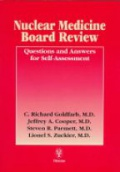 Nuclear Medicine Board Revies Questions and Answers for Self-Assessment