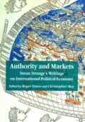 Authority and Markets Susan Stranges Writing on International Political Economy