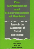 The Certification of Doctors. Issues in the Assessment of Clinical Competence
