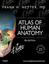 Netter, Frank H. - Atlas of Human Anatomy, Including Student Consult Interactive Ancillaries and Guides