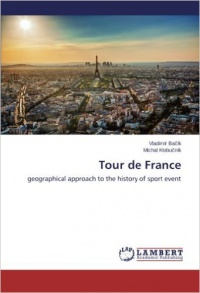 Bacik V., Klobucnik M. - Tour de France: Geographical approach to the history of sport event