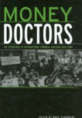 Money Doctors: The Experience of International Financial Advising 1850 - 2000