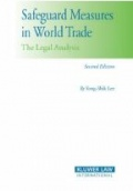 Safeguard Measures in World Trade: The Legal Analysis