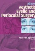 Atlas of Aesthetic Eyelid and Periocular Surgery