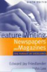 Feature Writing for Newspapers and Magazines 6e