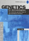 Genetics for Dermatologists. The Molecular Genetic Basis of Dermatological Disorders