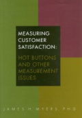 Measuring Customer Satisfaction: Hot Button and Other Measurement Issues