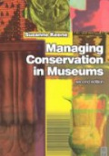 Managing Conservation in Museum 2nd ed.