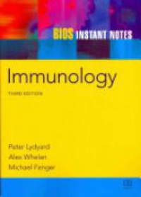 Peter Lydyard,Alex Whelan,Michael Fanger - BIOS Instant Notes in Immunology