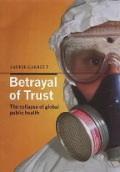Betrayal of Trust. The Collapse of Global Public Health