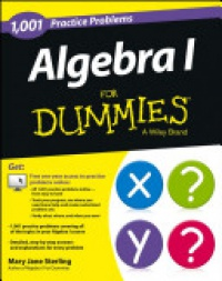 Mary Jane Sterling - Algebra I: 1,001 Practice Problems For Dummies (+ Free Online Practice)