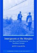 Immigrants at the Margings: Law, Race, and Exclusion in Southern Europe
