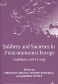 Soldiers and Societies in Post-Communist Europe