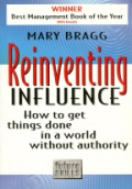 Reinventing Influence How to get things done in a world without authority